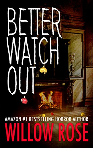 Better Watch Out by Willow Rose