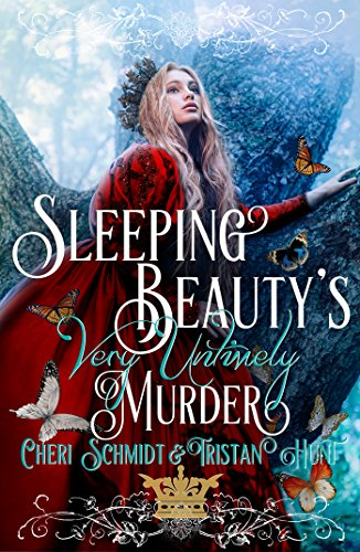 Sleeping Beauty's Very Untimely Murder (Fairy Tales of the Fey Book 1) by Cheri Schmidt and Tristan Hunt