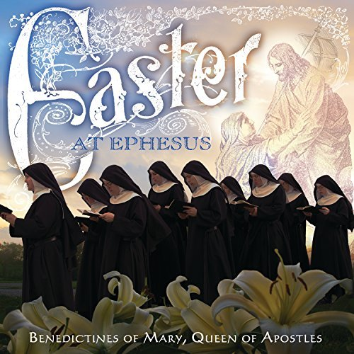 Easter At Ephesus By Benedictines Of Mary, Queen Of Apostles