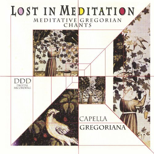 Lost in Meditation - Meditative Gregorian Chants By Capella Gregoriana