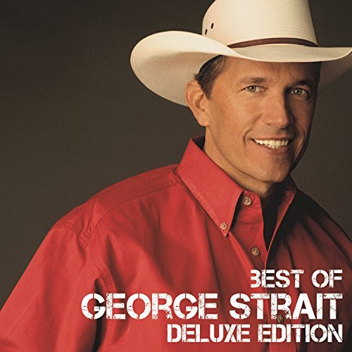 Best Of (Deluxe Edition) By George Strait