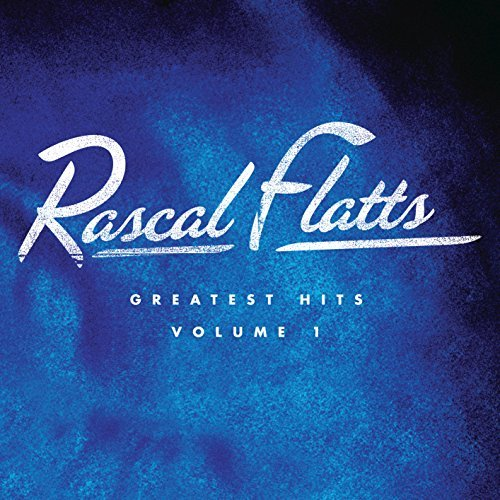 Greatest Hits Volume 1 By Rascal Flatts