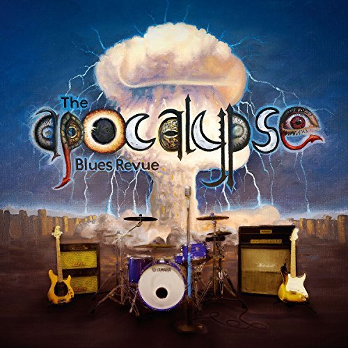 The Apocalypse Blues Revue By The Apocalypse Blues Revue