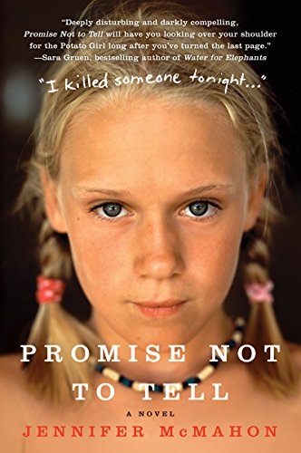 Promise Not to Tell: A Novel by Jennifer McMahon