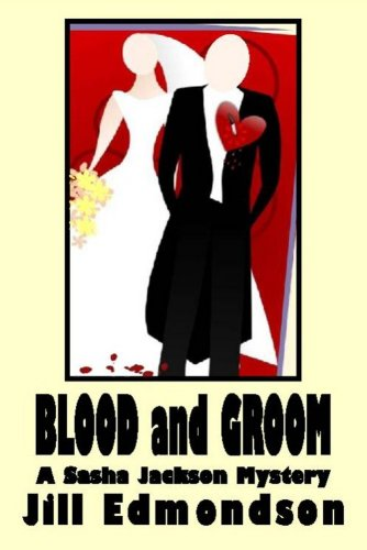 Blood and Groom (Sasha Jackson Mysteries Book 1) by Jill Edmondson