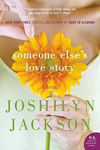Someone Else's Love Story: A Novel (P.S.) by Joshilyn Jackson