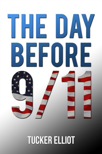 The Day Before 9/11 by Tucker Elliot