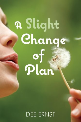 A Slight Change of Plan by Dee Ernst