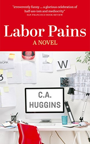 Labor Pains by C.A. Huggins