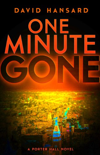 One Minute Gone (A Porter Hall Novel Book 1) by David Hansard