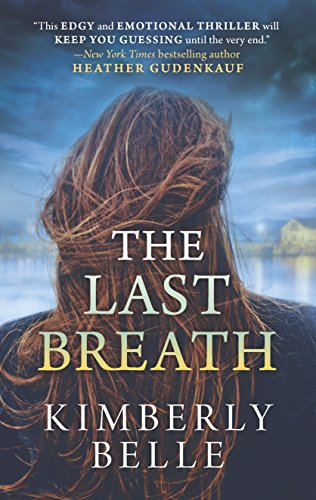 The Last Breath: A Novel by Kimberly Belle