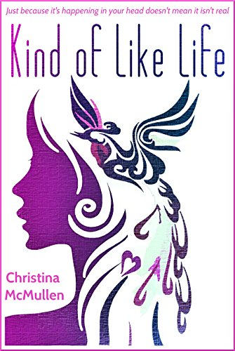 Kind of Like Life by Christina McMullen