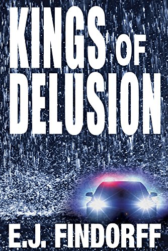 KINGS OF DELUSION by E.J. Findorff