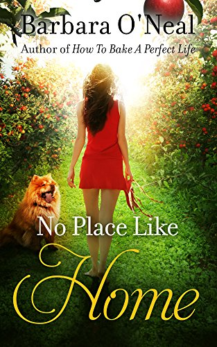 No Place Like Home: A Novel by Barbara O'Neal