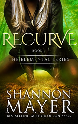 Recurve (The Elemental Series Book 1) by Shannon Mayer