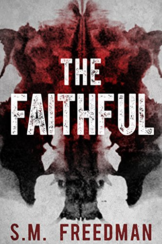 The Faithful by S.M. Freedman