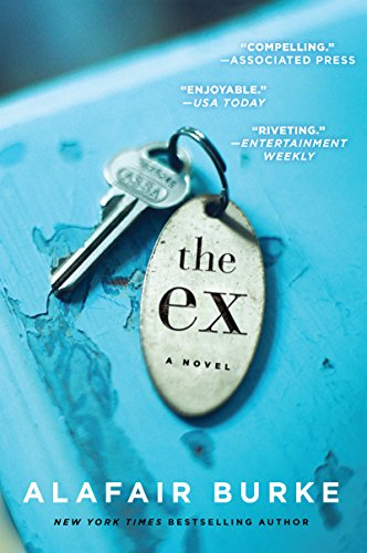 The Ex: A Novel by Alafair Burke
