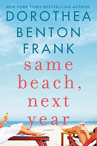 Same Beach, Next Year: A Novel by Dorothea Benton Frank