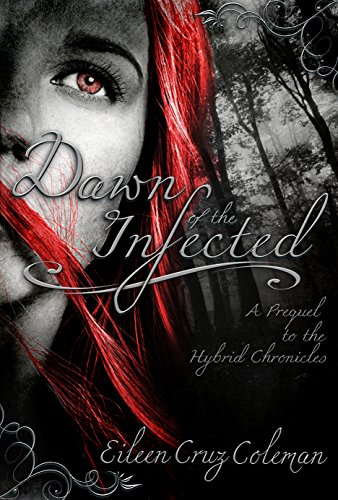 Dawn of the Infected by Eileen Cruz Coleman