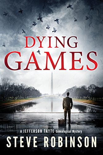 Dying Games (Jefferson Tayte Genealogical Mystery Book 6) by Steve Robinson