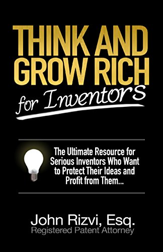 Think and Grow Rich for Inventors by John Rizvi