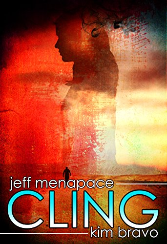 Cling - A Post Apocalyptic Thriller by Jeff Menapace