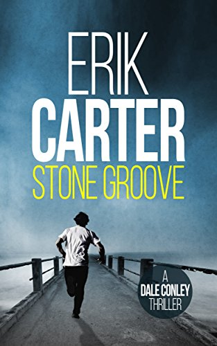 Stone Groove (Dale Conley Historical Action Thrillers Book 1) by Erik Carter