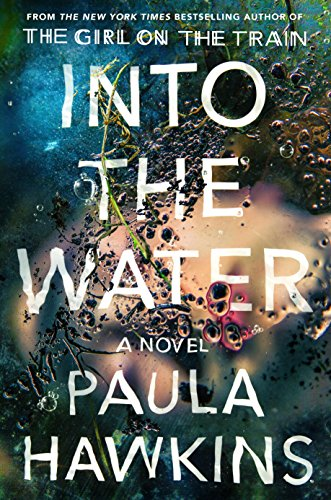 Into the Water: A Novel by Paula Hawkins