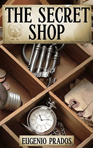 The Secret Shop by Eugenio Prados