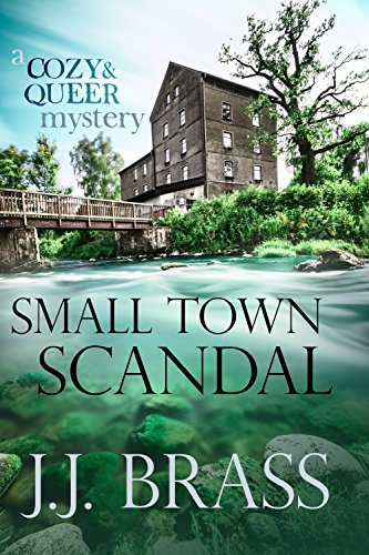 Small Town Scandal by J.J. Brass