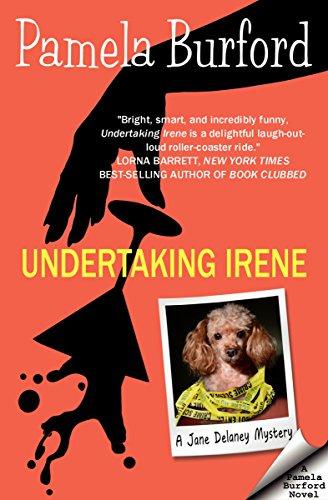 Undertaking Irene: A Jane Delaney Mystery by Pamela Burford