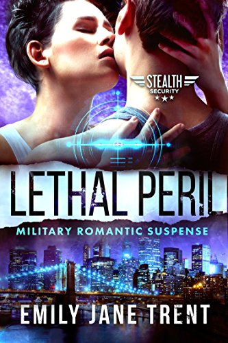 Lethal Peril: Military Romantic Suspense by Emily Jane Trent