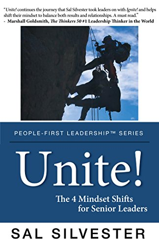 Unite! The 4 Mindset Shifts for Senior Leaders by Sal Silvester