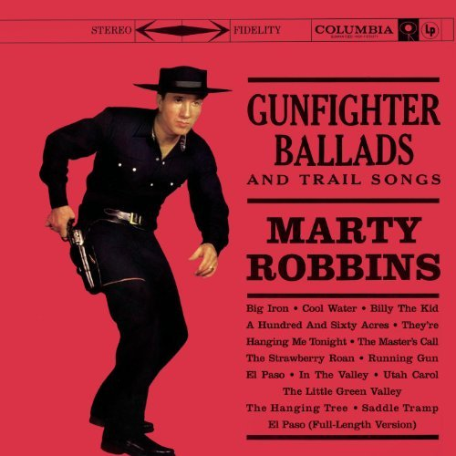 Gunfighter Ballads And Trail Songs By Marty Robbins