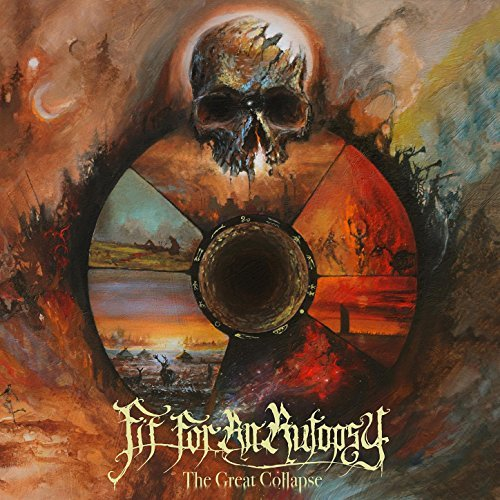 The Great Collapse By Fit For An Autopsy