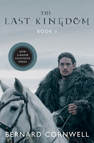 The Last Kingdom (Saxon Tales Book 1) by Bernard Cornwell