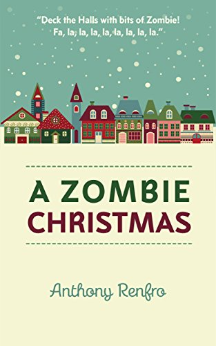 A Zombie Christmas: The Mike Beem Chronicles by Anthony Renfro