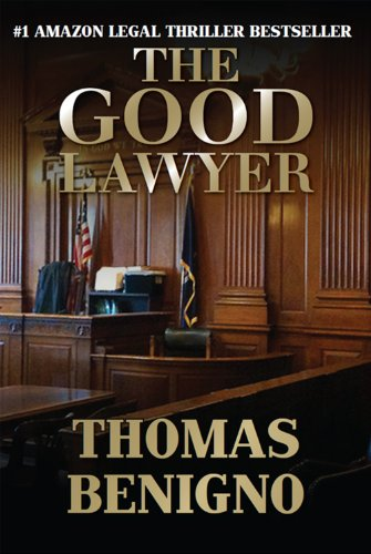The Good Lawyer: A Novel by Thomas Benigno