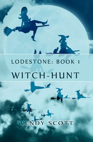 Lodestone: (Witch-Hunt) by Wendy Scott