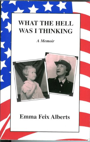 What The Hell Was I Thinking by Emma Feix Alberts