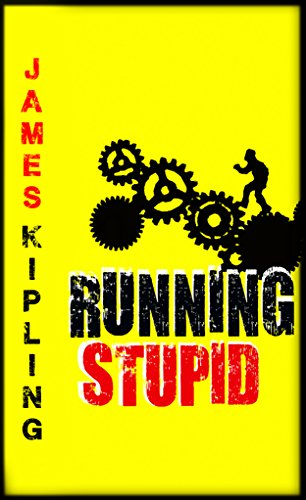 Running Stupid by James Kipling