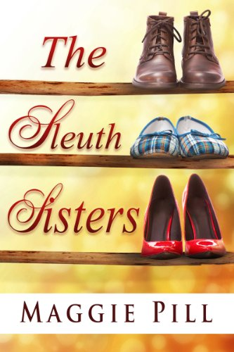 The Sleuth Sisters (The Sleuth Sisters Mystery Book 1) by Maggie Pill