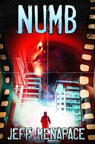 Numb - A Dark Thriller by Jeff Menapace