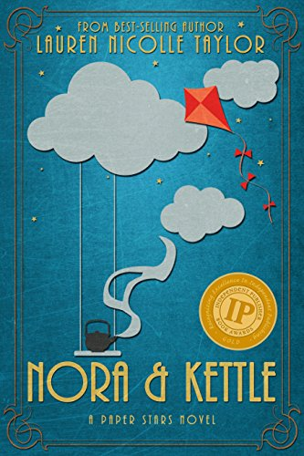 Nora & Kettle (A Paper Stars Novel Book 1) by Lauren Nicolle Taylor