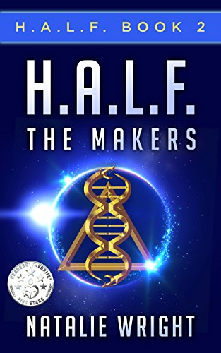 H.A.L.F.: The Makers by Natalie Wright