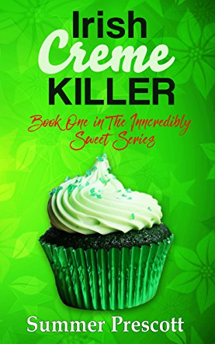 Irish Creme Killer: Book 1 in The INNcredibly Sweet Series by Summer Prescott