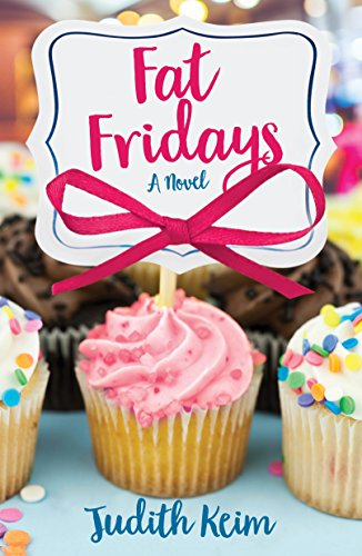 Fat Fridays (Fat Fridays Group Book 1) by Judith Keim