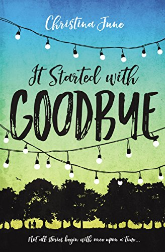 It Started with Goodbye (Blink) by Christina June