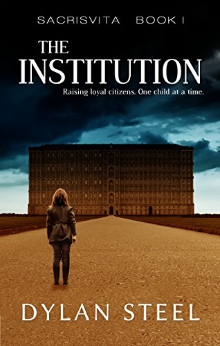 The Institution by Dylan Steel