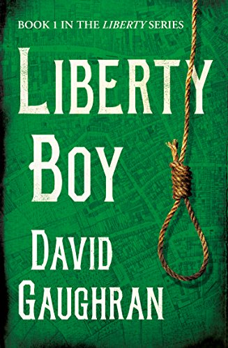 Liberty Boy (The Liberty Series Book 1) by David Gaughran